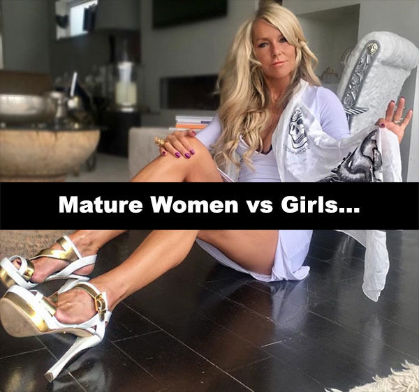 mature women versus girls
